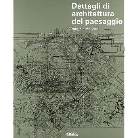Dettagli di architettura del paesaggio. Con CD-ROM