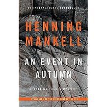 An Event in Autumn (Kurt Wallander Series)