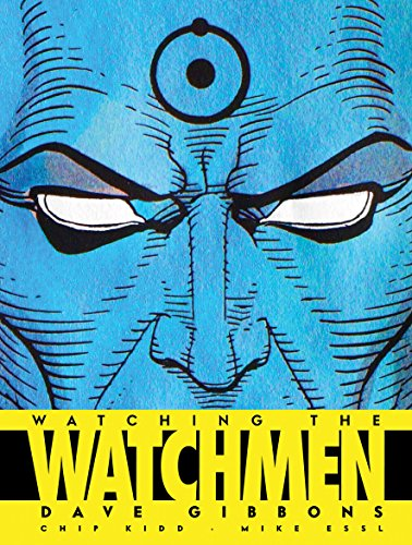 Watching the Watchmen: The Definitive Companion to the Ultimate Graphic Novel