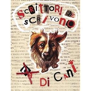 Scrittori che scrivono (da) di cani