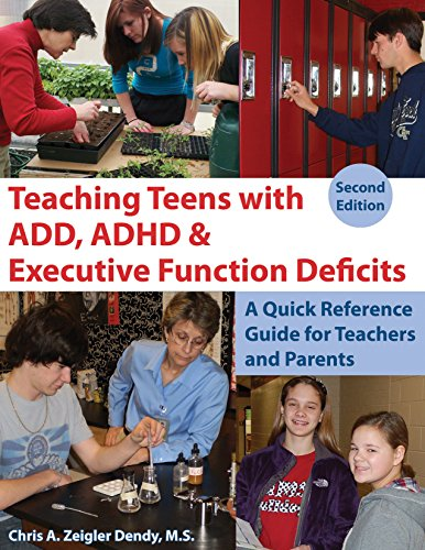Teaching Teens With Add Adhd Executive Function Deficits A Quick Reference Guide For Teachers And Parents