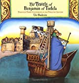 The Travels of Benjamin of Tudela: Through Three Continents in the Twelfth Century by Uri Shulevitz (2005-04-06)