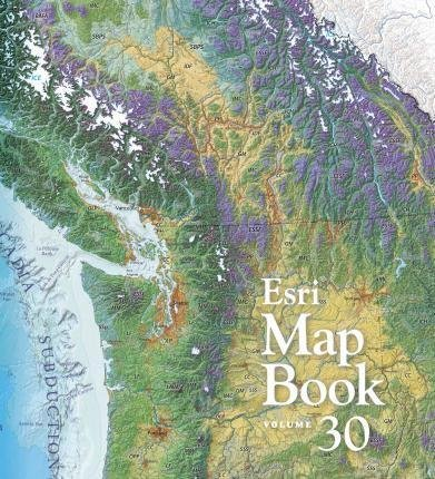[(ESRI Map Book: Volume 30)] [Edited by ESRI Press] published on (August, 2015)