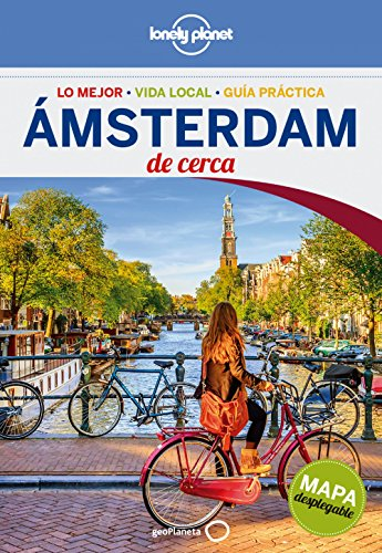Lonely Planet Amsterdam De Cerca /Lonely Planet Amsterdam Close Up (Lonely Planet Travel Guide) por Karla Zimmerman