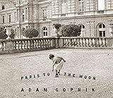 Paris to the Moon by Adam Gopnik (2001-01-23)