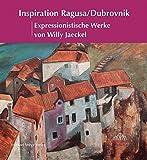 Inspiration Ragusa/Dubrovnik: Expressionistische Werke von Willy Jaeckel