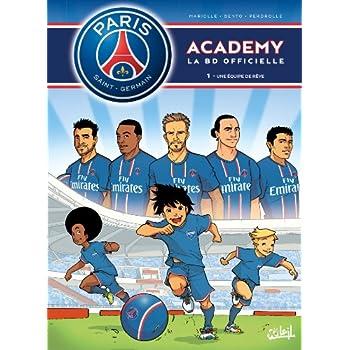Paris Saint-Germain Academy T01 Une Equipe de Rêve