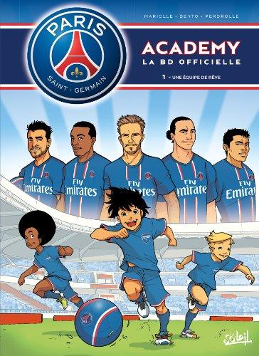Paris Saint-Germain Academy T01 Une Equipe de Rêve par Mariolle