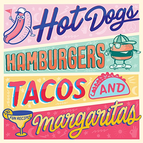 , Tacos & Margaritas: 130 Fun Recipes ()