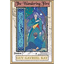The Wandering Fire: Book Two of the The Fionavar Tapestry