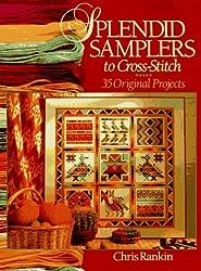 Splendid Samplers to Cross-stitch: 35 Original Projects