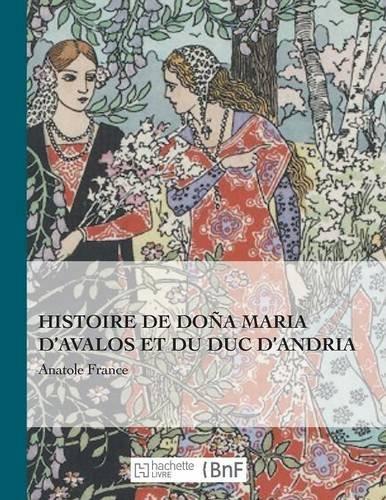 Histoire de Doña Maria d'Avalos et du duc d'Andria (Beaux Livres / Litterature) par FRANCE-A