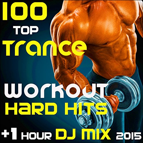 100 Top Trance Workout Hard Hits (1 Hour DJ Mix 2015)