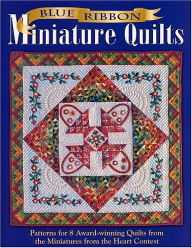 Blue Ribbon Miniature Quilts (Quilts Blue Ribbon)