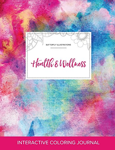 Adult Coloring Journal: Health & Wellness (Butterfly Illustrations, Rainbow Canvas)
