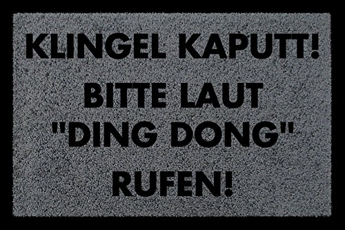 FUSSMATTE Türmatte KLINGEL KAPUTT Lustig Spruchmatte Eingang Haustür Flur Geschenk Dunkelgrau