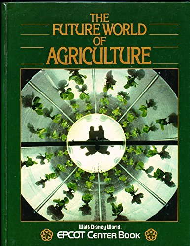 the-future-world-of-agriculture-walt-disney-world-epcot-center-book-by-wendy-b-murphy-1984-12-23