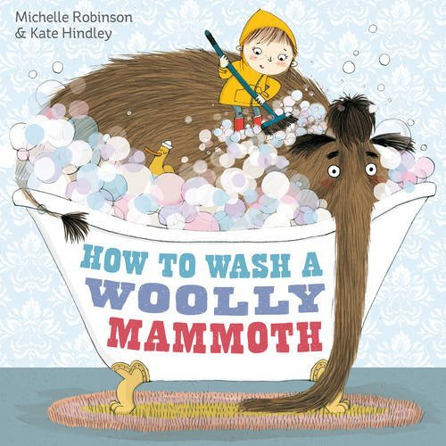 How to Wash a Woolly Mammoth by Michelle Robinson (2013-08-01)