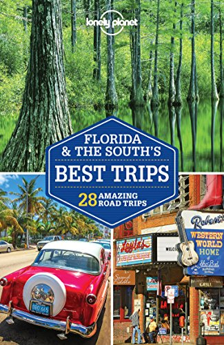 Lonely Planet Florida & the South's Best Trips (Travel Guide) (Auto Adams)