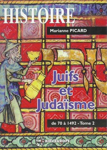 Juifs et judaïsme : Tome 2, De 70 à 1492
