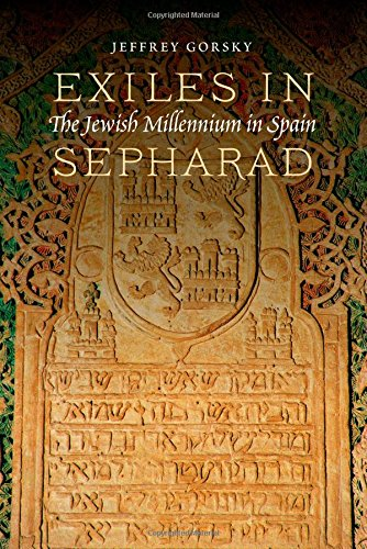 Exiles in Sepharad: The Jewish Millennium in Spain por Jeffrey Gorsky