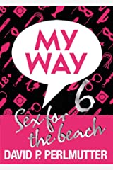 MY WAY 6: Sex For The Beach Kindle Edition