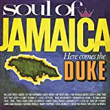 SOUL OF JAMAICA / HERE COMES THE DUKE: EXPANDED EDITION