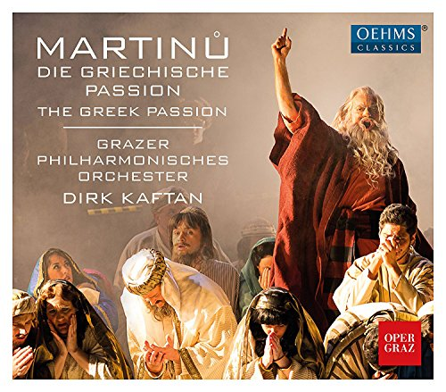 Martinu Die Griechische Passion The Greek Passion: Grazer Philharmonisches Orchester Dirk Kaftan
