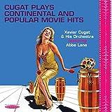 Cugat Plays Continental & Popular Movie Hits by Xavier Cugat & Abbe Lane (2013-08-13)