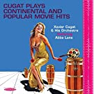 Cugat Plays Continental and Popular Movie Hits by Xavier Cugat & His Orchestra