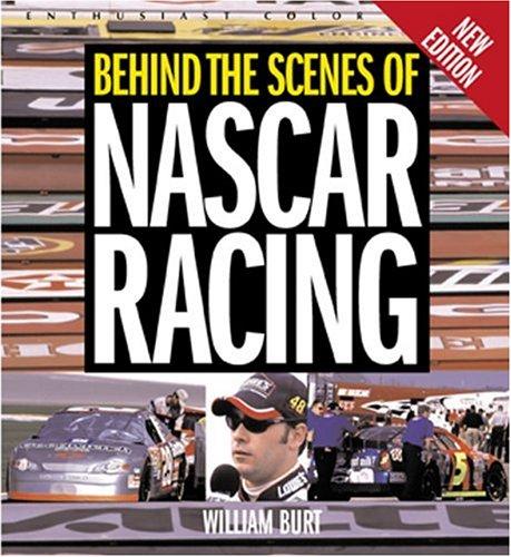 Behind the Scenes of Nascar Racing (Enthusiast Color Series) por William Burt