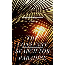 The Constant Search For Paradise
