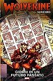 Wolverine Serie Oro 12 - Giorni di un Futuro Passato