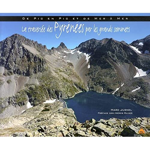 Les Pyrenees de Pic en Pic, Journal d'une Traversée de l'Atlantique a la Mediterranee