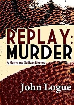 Descargar Libro Ebook Replay: Murder (A Morris & Sullivan Mystery) Epub Sin Registro