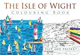 The Isle of Wight Colouring Book: Past and Present (Past & Present Colouring Books)