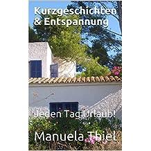 Kurzgeschichten & Entspannung: Jeden Tag Urlaub! (Harmonie-Edition 2)
