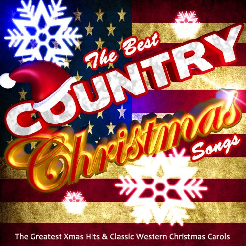 The Best Country Christmas Songs: The Greatest Xmas Hits & Classic ...
