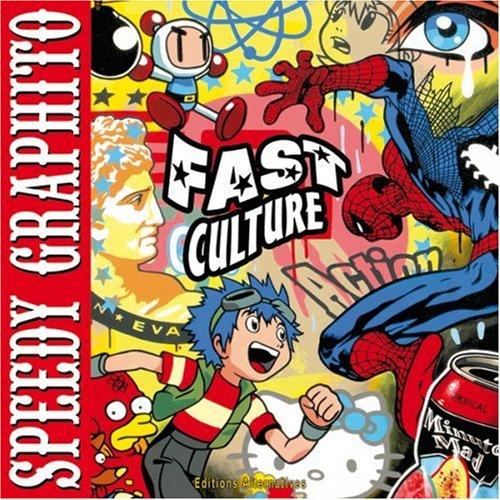 Fast culture par Speedy Graphito