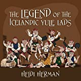 The Legend of the Icelandic Yule Lads by Heidi Herman (11-Mar-2015) Paperback