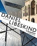 Daniel Libeskind in Deutschland / in Germany: Der Architekt - Sein Leben und seine Bauwerke / The Architect - His Life and His Buildings