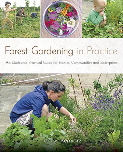 Forest Gardening in Practice: An...