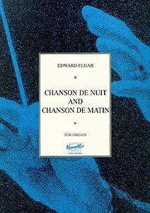 Edward Elgar: Chanson de Nuit and Chanson de Matin (Organ)