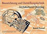 Bauzeichnung und Darstellungstechnik/Working and Design Drawing: Dt.-Engl.