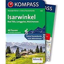 Isarwinkel, Bad Tölz, Lenggries, Walchensee: Wanderführer mit Extra-Tourenkarte 1:40.000, 60 Touren, GPX-Daten zum Download (KOMPASS-Wanderführer, Band 5430)