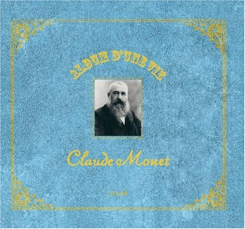 Album d'une Vie Claude Monet