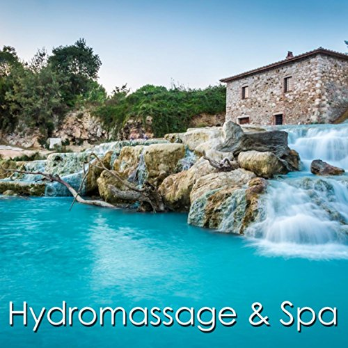 Hydromassage & Spa - Amazing Ambient Music for Spa, Hydromassage, Sauna, Massage & Detox Cleanse -
