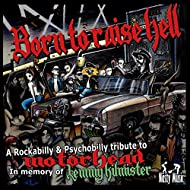 Born to raise hell - A Rockabilly & Psychobilly tribute to Motörhead in memory of Lemmy Kilmister