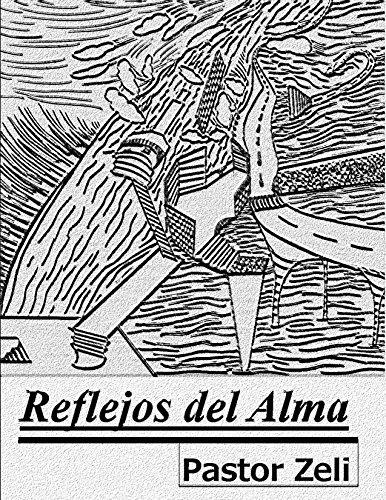 Reflejos del Alma por Justo Pastor Zelaya Licona