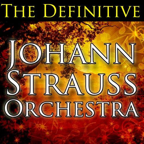 The Definitive Johann Strauss ...
